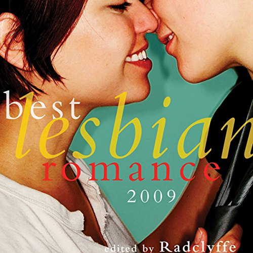 Best Lesbian Romance 2009                   By:                                                                                                                                 Radclyffe (author/editor)                               Narrated by:                                                                                                                                 Alexandra Wilde                      Length: 6 hrs and 52 mins     31 ratings     Overall 4.2