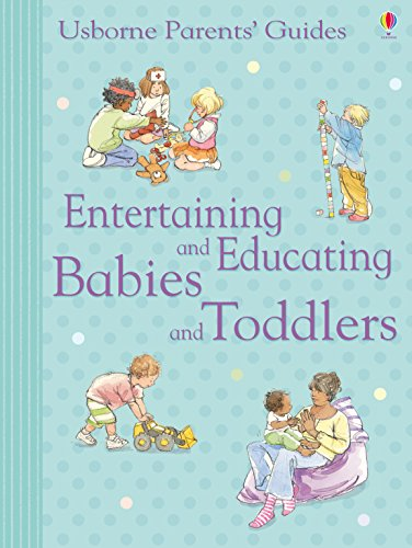 Entertaining and Educating Babies and Toddlers: For tablet devices (Usborne Parents' Guides) (English Edition)