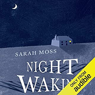 Night Waking                   By:                                                                                                                                 Sarah Moss                               Narrated by:                                                                                                                                 Jane Lambert                      Length: 13 hrs and 6 mins     27 ratings     Overall 3.8