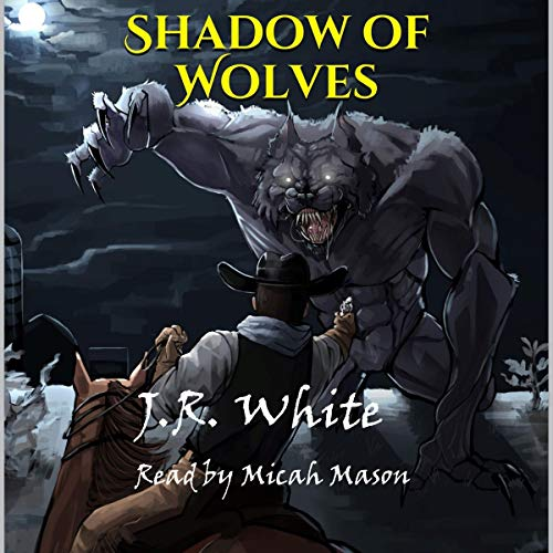 Shadow of Wolves Audiobook By J.R. White cover art