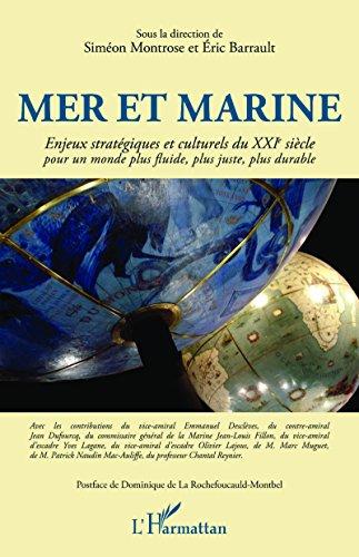 Mer et marine: Enjeux stratégiques et culturels du XXIe siècle - Pour un monde plus fluide, plus juste, plus durable (French Edition)