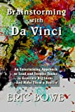 Brainstorming with Da Vinci: An Entertaining Approach to Lead and Inspire Teams to Generate Big Ideas