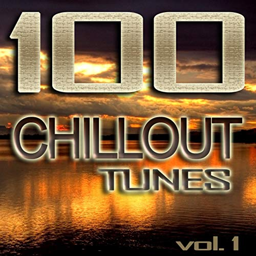 100 Chillout Tunes, Vol. 1 - Best of Ibiza Beach House Trance Summer 2019 Café Lounge & Ambient Classics