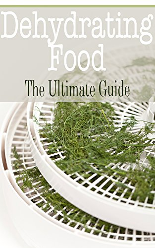 Dehydrating Food: The Ultimate Guide by [Kimberly Hansan]
