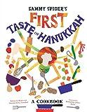 Sammy Spider s First Taste of Hanukkah: A Cookbook