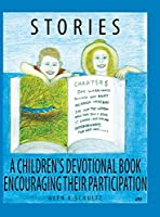 Stories: A Children's Devotional Book Encouraging Their Participation
