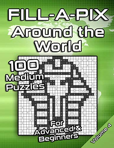 Medium Fill-A-Pix Logic Grid Puzzle Book Around the World: Mosaic Puzzles for Advanced and Beginners Fun Brain Tease for Adults and Kids