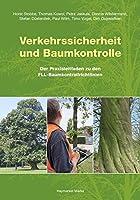 Verkehrssicherheit und Baumkontrolle: Der Praxisleitfaden zu den FLL-Baumkontrollrichtlinien