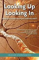 Looking Up, Looking In: Building Emotionally Intelligent Leadership Habits