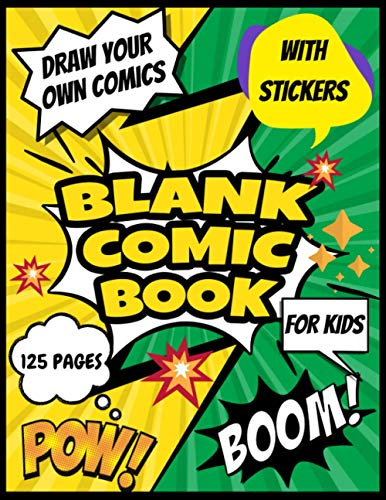 Blank Comic Book for Kids with Stickers: Make your own comic books for boys ages 9-12 teens and girls art sketch (Sketchbook for drawing comics cartoons and writing stories)