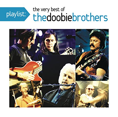 Playlist: The Very Best Of The Doobie Brothers