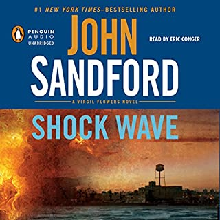 Shock Wave                   By:                                                                                                                                 John Sandford                               Narrated by:                                                                                                                                 Eric Conger                      Length: 9 hrs and 11 mins     2,692 ratings     Overall 4.4