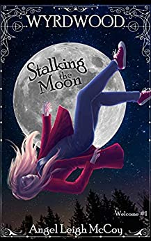 Stalking the Moon: (paranormal psychological thriller) (Wyrdwood Welcome Book 1) by [Angel Leigh McCoy]