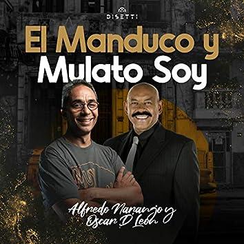 El Manduco y Mulato Soy