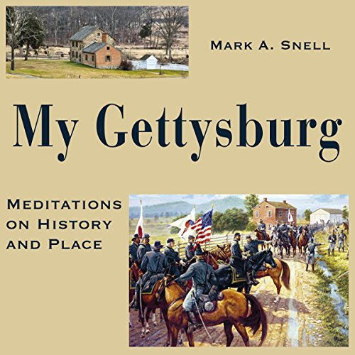 My Gettysburg     Meditations on History and Place              By:                                                                                                                                 Mark A. Snell                               Narrated by:                                                                                                                                 John Burlinson                      Length: 7 hrs and 43 mins     5 ratings     Overall 4.4