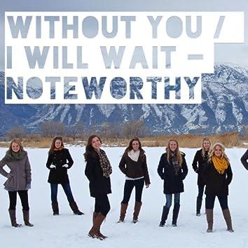 Without You / I Will Wait Mashup