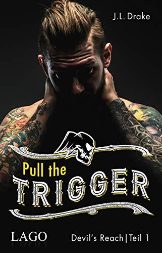 Pull the Trigger (Devil´s Reach 1)