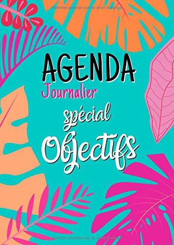 Agenda Journalier A4 - Spécial Objectifs: Objectif 90 - Non daté - 1 jour par page - Planner - Tropical