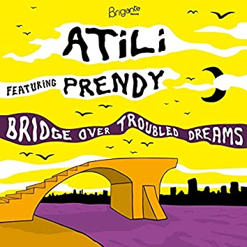 Bridge over Troubled Dreams