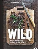 Wild: Die besten Rezepte mit Reh, Hirsch & Fasan