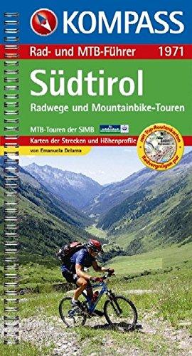 Südtirol: Radwege und Mountainbike-Touren mit Top-Routenkarten und Höhenprofilen (KOMPASS-Fahrradführer, Band 1971)