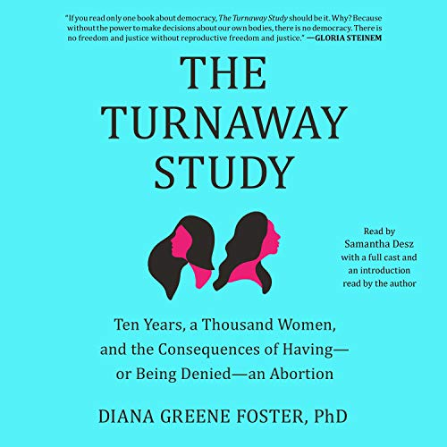 The Turnaway Study Audiobook By Diana Greene Foster PhD cover art