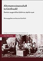 Altertumswissenschaft in Greifswald: Portrats Ausgewahlter Gelehrter 1856 Bis 1946 (Beitrage Zur Geschichte der Universitat Greifswald)