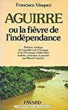 Aguirre ou la fièvre de l'indépendance