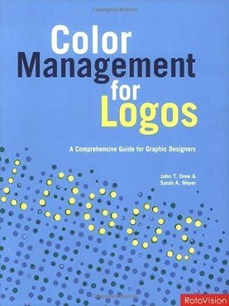 Color Management for Logos by John Drew Sarah Meyer(2008-10-01)