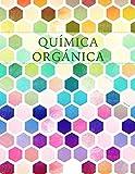 Química Orgánica: Cuaderno de Papel Cuadriculado Hexagonal: Volume 11 (Hexagonal Graph Paper Notebooks)
