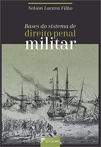 Bases do Sistema de Direito Penal Militar