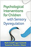 Golomb, R: Psychological Interventions for Children with Sen (Guilford Child and Adolescent Practitioner) - Ruth Goldfinger Golomb
