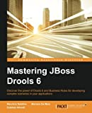 Mastering JBoss Drools 6 for Developers by Mauricio Salatino (2016-03-31)