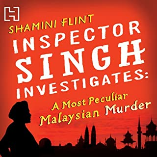A Most Peculiar Malaysian Murder     Inspector Singh Investigates, Book 1              By:                                                                                                                                 Shamini Flint                               Narrated by:                                                                                                                                 Jonathan Keeble                      Length: 8 hrs and 34 mins     60 ratings     Overall 4.2