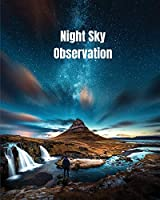 Night Sky Observation: Astronomy Journal Gift, Stars, Space & Galaxy Observations & Notes, Telescope Notebook, Book