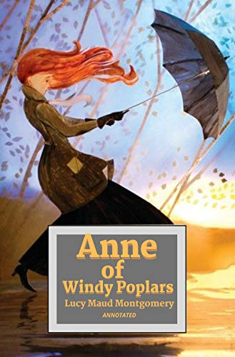 Anne of Windy Poplars Annotated (English Edition)