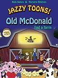 Jazzy Toons! Old McDonald Had A Farm - Kids Songs and Nursery Rhymes