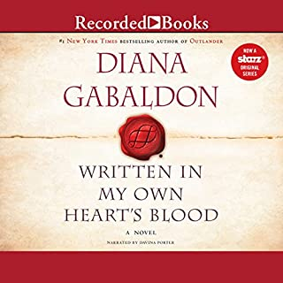 Written in My Own Heart's Blood     Outlander, Book 8              By:                                                                                                                                 Diana Gabaldon                               Narrated by:                                                                                                                                 Davina Porter                      Length: 45 hrs     16,633 ratings     Overall 4.8
