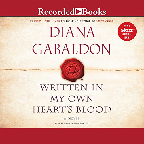 Written in My Own Heart's Blood     Outlander, Book 8              By:                                                                                                                                 Diana Gabaldon                               Narrated by:                                                                                                                                 Davina Porter                      Length: 45 hrs     16,842 ratings     Overall 4.8