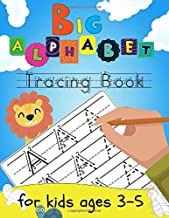 Big Alphabet Tracing Book For Kids Ages 3-5: Letter Tracing Book for Preschoolers Writing Workbook with Sight Words for Pr...