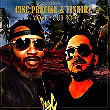 Move Your Body (feat. Cise PreCise)