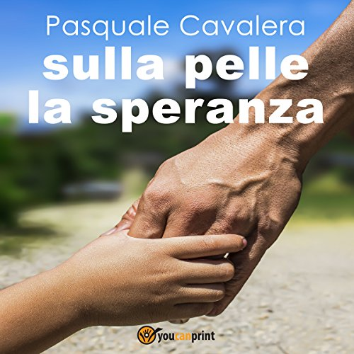 Sulla pelle la speranza | Pasquale Cavalera