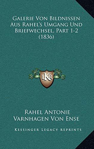 Galerie Von Bildnissen Aus Rahel's Umgang Und Briefwechsel, Part 1-2 (1836)