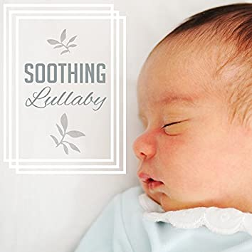 Soothing Lullaby – Peaceful Music for Baby, Restful Sleep, Cradle Songs, Naptime, Relax