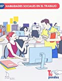 Habilidades sociales en el trabajo: 07 (Tú puedes)