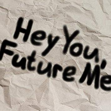 Hey You, Future Me