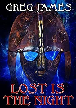 Lost Is The Night: A Grim Dark Fantasy Adventure (Khale the Wanderer Book 2) by [Greg James]