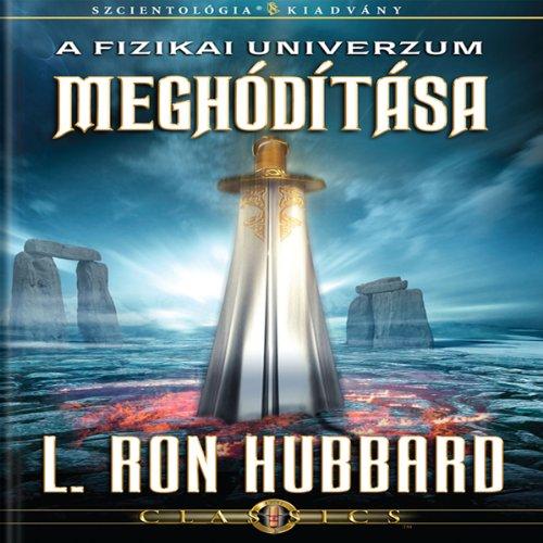 A Fizikai Univerzum Meghódítása [Conquest of the Physical Universe, Hungarian Edition] audiobook cover art