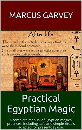 Practical Egyptian Magic: A complete manual of Egyptian magical practices, including safe and simple rituals adapted for presentday use. (Egyptial Book 1)