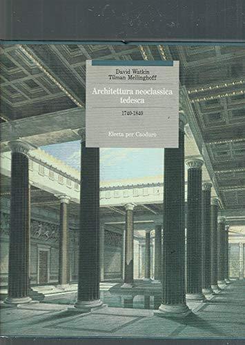 Architettura neoclassica tedesca (1740-1840). Ediz. illustrata